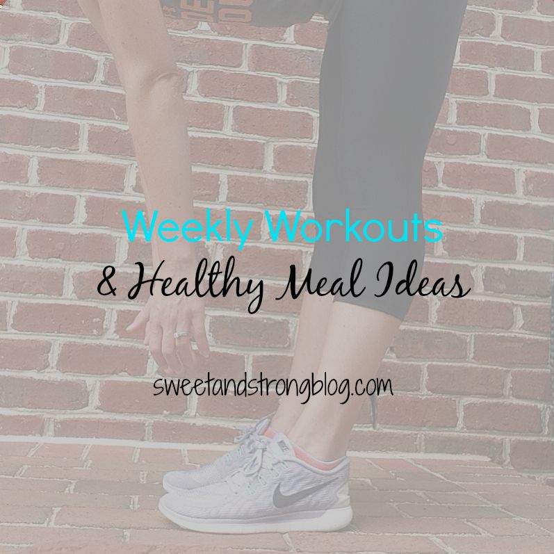 Weekly Workouts & Healthy Meal Ideas