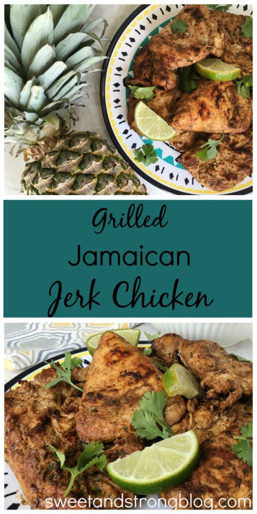Grilled Jamican Jerk Chicken- Sweet and Strong Blog