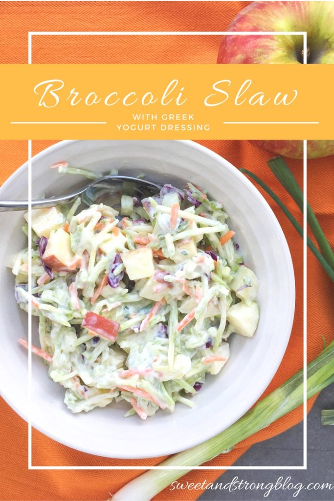 Broccoli Slaw with Apples and a creamy Greek yogurt dressing. Sweet and Strong Blog