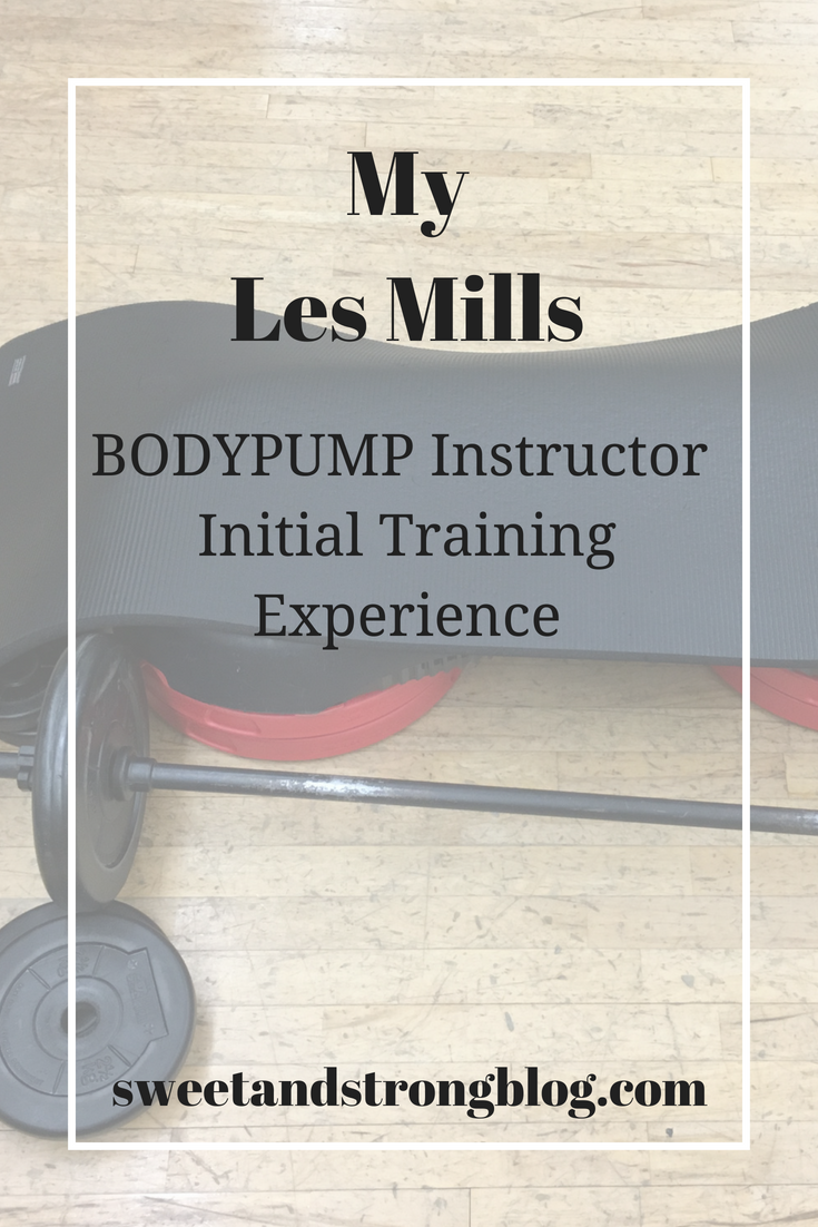 My Les Mills BODYPUMP Instructor Initial Training Experience