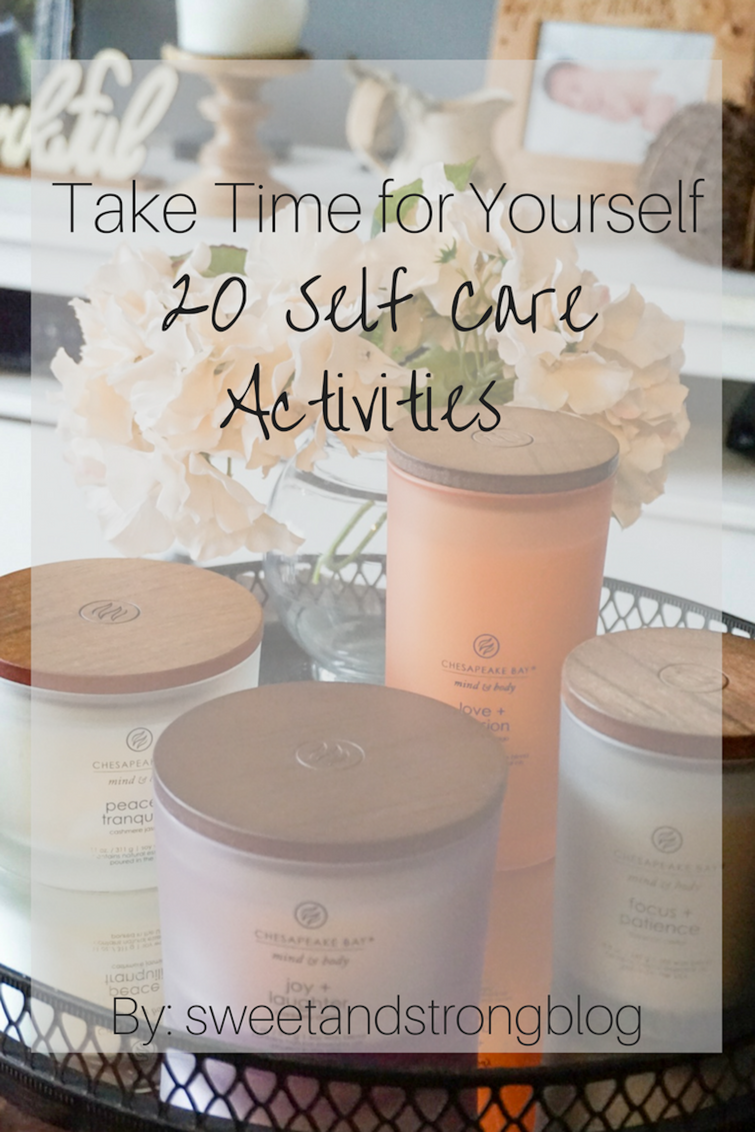 Take Time for Yourself, 20 Self Care Activities