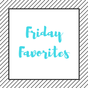 Friday Favorites on Sweet and Strong Blog