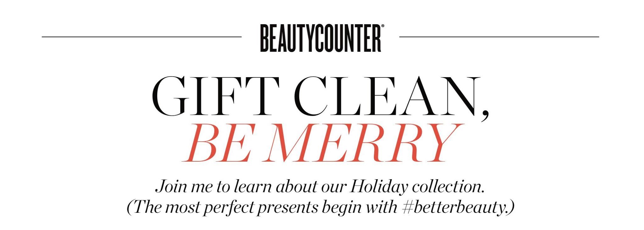 Gift Clean, Be Merry Beautycounter Holiday Event